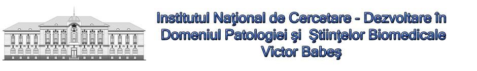 "INCD in Domeniul Patologiei si Stiintelor Biomedicale ""V. Babes"", Bucuresti"