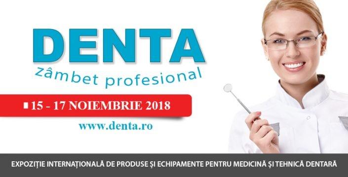 DENTA – EXPOZITIE INTERNATIONALA DE PRODUSE SI ECHIPAMENTE PENTRU MEDICINA SI TEHNICA DENTARA,  15 – 17 noiembrie 2018, Bucuresti