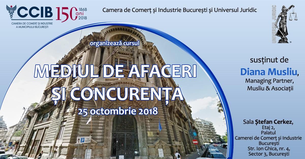 CURS: MEDIUL DE AFACERI ȘI CONCURENȚA-25 octombrie, 2018, București